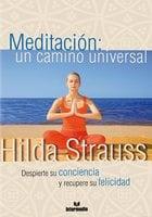 Meditación: un camino universal - Hildegard Strauss Cortissoz