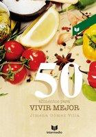 50 alimentos para vivir mejor - Jimena Gómez Villa