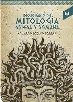 Diccionario de la mitología griega y romana - Eduardo Lozano