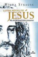 La vida mística de Jesús - Hilda Strauss