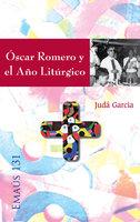 Óscar Romero y el Año Litúrgico - Judá José David García Avilés