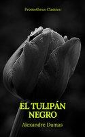 El tulipán negro (Prometheus Classics) - Alexandre Dumas, Prometheus Classics