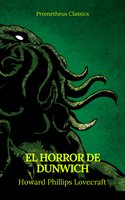 El Horror de Dunwich (Prometheus Classics) - Howard Phillips Lovecraft,Prometheus Classics
