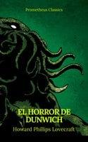 El Horror de Dunwich (Prometheus Classics) - Howard Phillips Lovecraft, Prometheus Classics