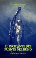 El incidente del Puente del Búho (Prometheus Classics) - Ambrose Bierce, Prometheus Classics
