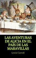 Las aventuras de Alicia en el País de las Maravillas (Prometheus Classics) - Lewis Carroll, Prometheus Classics