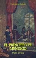 El príncipe y el mendigo (Prometheus Classics) - Mark Twain,Prometheus Classics