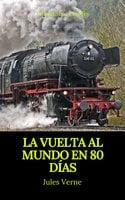 La vuelta al mundo en 80 días (Prometheus Classics) - Julio Verne, Prometheus Classics