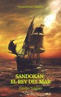 Sandokán: El Rey del Mar (Prometheus Classics) - Emilio Salgari, Prometheus Classics