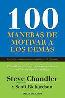 100 maneras de motivar a los demás - Steve Chandler, Scott Richardson