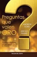 Preguntas que valen oro - Andrew Sobel, Jerold Panas