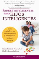 Padres inteligentes para hijos inteligentes - Eileen Kennedy-Moore,Mark Lowenthal