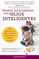Padres inteligentes para hijos inteligentes - Eileen Kennedy-Moore, Mark Lowenthal