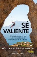 Sé valiente - Walter Anderson
