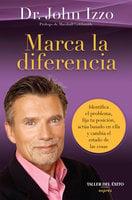 Marca la diferencia - John Izzo (PhD)