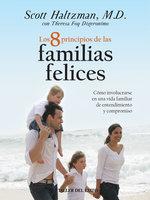 Los 8 principios de las familias felices - Scott Haltzman