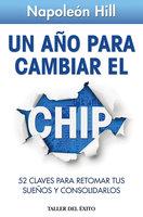 Un año para cambiar el chip - Napoleon Hill