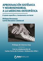 Aproximación sistémica y neurosensorial a la medicina osteopática - Philippe Brousseau, Carme Recasens