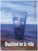 Dualidad en la vida - Xamana La Chou