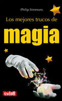 Los mejores trucos de magia - Philip Simmons