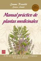 Manual práctico de plantas medicinales - Jaume Rosselló, Janice Armitt