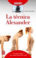 La técnica Alexander - Valérie Desjardins