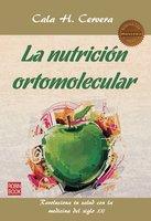 La nutrición ortomolecular - Cala H. Cervera