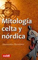 Mitología celta y nórdica - Alessandra Bartolotti