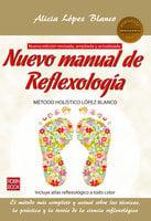 Nuevo manual de Reflexología - Alicia López Blanco
