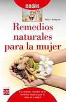 Remedios naturales para la mujer - Nina Thompson