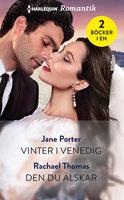 Vinter i Venedig / Den du älskar - Jane Porter,Rachael Thomas