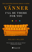 Vänner - I'll Be There for You - Kelsey Miller