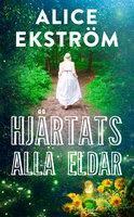 Hjärtats alla eldar - Alice Ekström