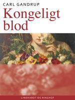 Kongeligt blod - Carl Gandrup