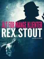 Alt for mange klienter - Rex Stout