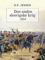 Den anden slesvigske krig 1864 - N.p. Jensen