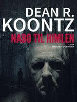 Nabo til himlen - Dean R. Koontz