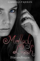 Mellody Looh - Förvandlingen - Gabriella P. Kjeilen