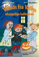 Villads fra Valbys uhyggelige halloween LYT&LÆS - Anne Sofie Hammer