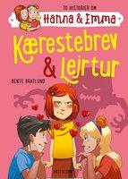 Kærestebrev/Lejrtur. Hanna & Emma 1 - Bente Bratlund