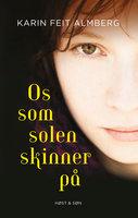 Os, som solen skinner på - Karin Feit Almberg