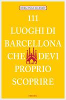 111 Luoghi di Barcellona che devi proprio scoprire - Dirk Engelhardt