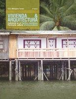 Vivienda y arquitectura tradicional en el Pacífico colombiano - Gilma Mosquera Torres