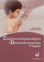Construcción psicológica y desarrollo temprano del sujeto - María Eugenia Villalobos Valencia