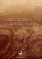 El narcotráfico en la novela colombiana - Óscar Osorio