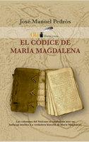 El códice de María Magdalena - Jose Manuel Pedrós Garcia