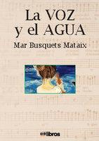 La voz y el agua - Mar Busquets Mataix
