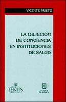 La objeción de conciencia en instituciones de salud - Vicente Prieto