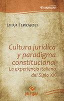 Cultura jurídica y paradigma constitucional - Luigi Ferrajoli