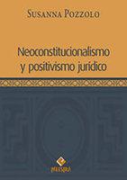 Neoconstitucionalismo y positivismo jurídico - Susanna Pozzolo